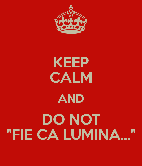 keep-calm-and-do-not-fie-ca-lumina-3